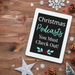 Christmas Podcasts You Need to Check Out