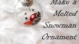 Make a Melted Snowman Christmas Ornament