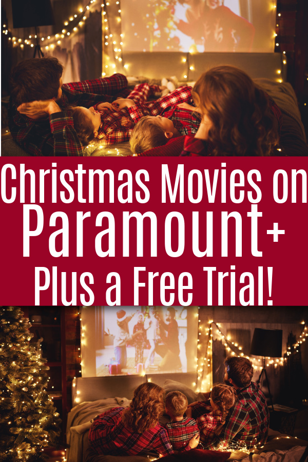 family watching christmas movies with text that reads christmas movies on paramount plus plus a free trial