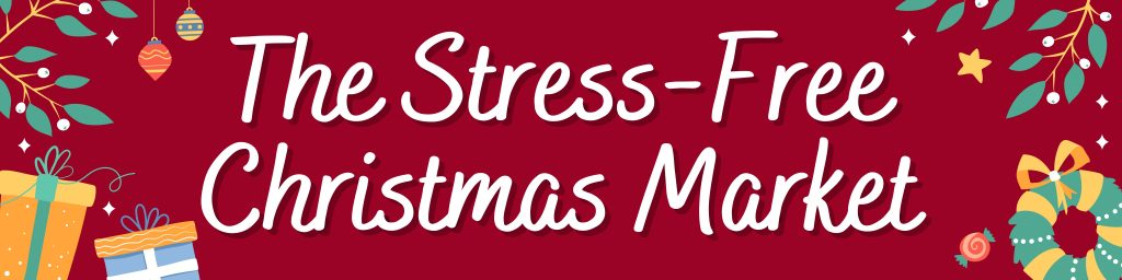 the stress-free christmas market banner